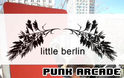 Punk Arcade Show at Little Berlin